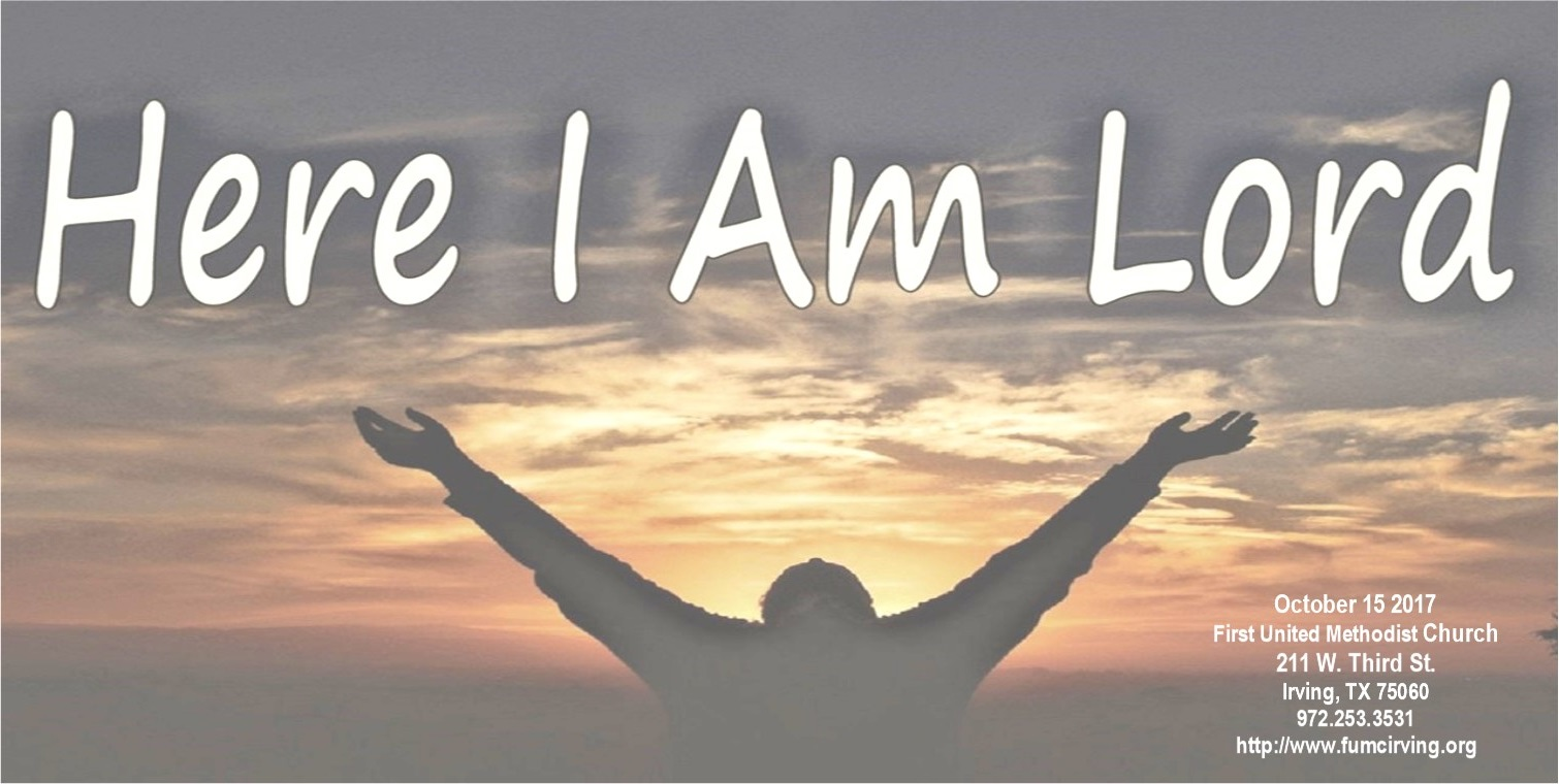 Here I Am Lord – First United Methodist Church Irving