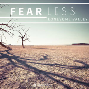 Fear less: Lonesome Valley
